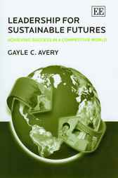 Leadership for Sustainable Futures by G.C. Avery