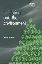 Institutions and the Environment by A. Vatn
