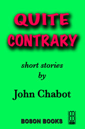 Quite Contrary by John Chabot