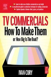 TV Commercials: How to Make Them by Ivan Cury
