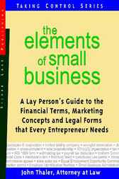 The Elements of Small Business by John Thaler