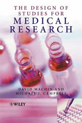 The Design of Studies for Medical Research by David Machin