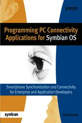 Programming PC Connectivity Applications for Symbian OS by Ian McDowall