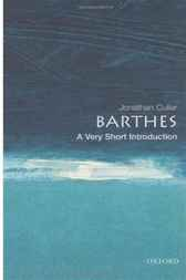 Barthes: A Very Short Introduction by Jonathan Culler