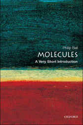 Molecules: A Very Short Introduction by Philip Ball
