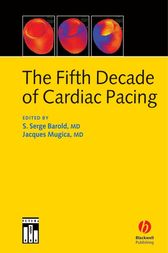 The Fifth Decade of Cardiac Pacing by S. Serge Barold