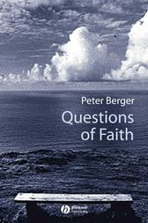 Questions of Faith by Peter Berger