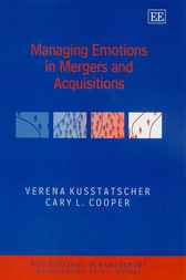 Managing Emotions in Mergers and Acquisitions by V. Kuttstascher