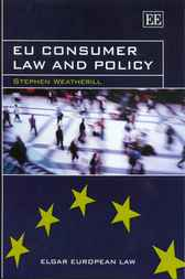 EU Consumer Law and Policy by Stephen Weatherill