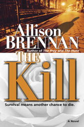 The Kill by Allison Brennan