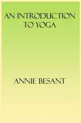 An Introduction to Yoga by Annie Besant