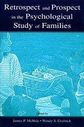 Retrospect and Prospect in the Psychological Study of Families by James P. McHale