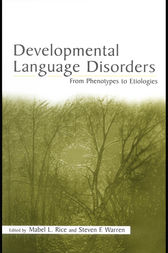 Developmental Language Disorders by Mabel L. Rice