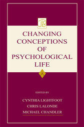 Changing Conceptions of Psychological Life by Cynthia Lightfoot