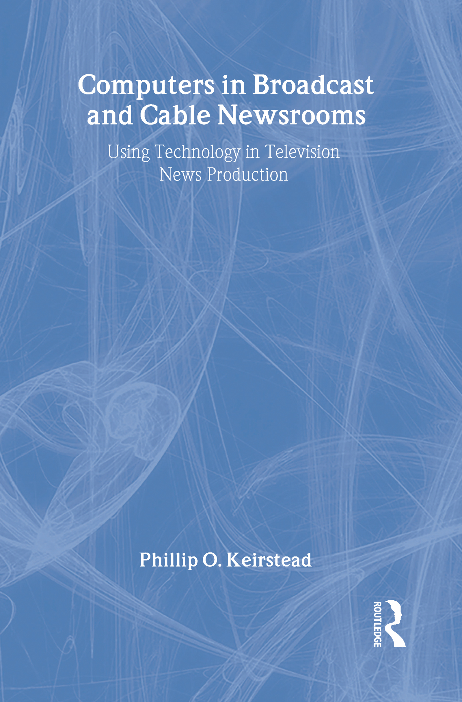 Download Ebook Computers in Broadcast and Cable Newsrooms by Phillip O. Keirstead Pdf