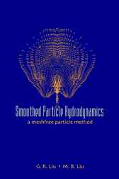 Smoothed Particle Hydrodynamics by G. R. Liu