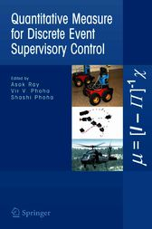 Quantitative Measure for Discrete Event Supervisory Control by Asok Ray