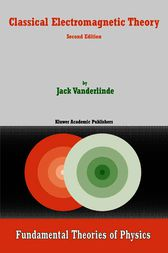 Classical Electromagnetic Theory by Jack Vanderlinde