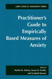 Practitioner's Guide to Empirically Based Measures of Anxiety by Martin M. Antony