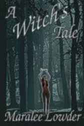 A Witch's Tale by Maralee Lowder