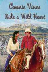 Ride a Wild Heart by Connie Vines