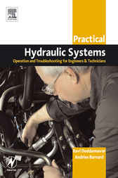 Practical Hydraulic Systems: Operation and Troubleshooting for Engineers and Technicians by Ravi Doddannavar
