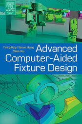 Advanced Computer-Aided Fixture Design by Yiming (Kevin) Rong