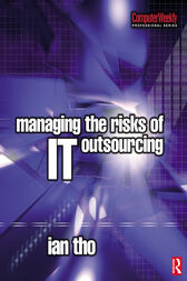 Managing the Risks of IT Outsourcing by Ian Tho