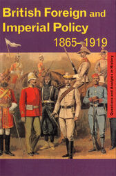 British Foreign and Imperial Policy 1865–1919 by Graham Goodlad