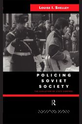 Policing Soviet Society by Louise Shelley