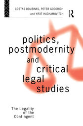 Politics, Postmodernity and Critical Legal Studies by Costas Douzinas