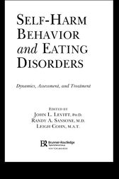 Self-Harm Behavior and Eating Disorders by Ph.D. Levitt