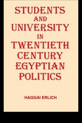 Students and University in 20th Century Egyptian Politics by Haggai Erlich