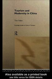 Tourism and Modernity in China by Tim Oakes