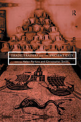 Trade, Traders and the Ancient City by Helen Parkins
