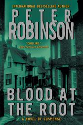 Blood at the Root by Peter Robinson