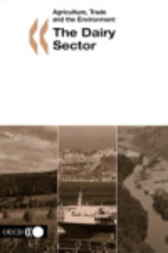The Dairy Sector by Organisation for Economic Co-operation and Development
