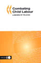 Combating Child Labour: A Review of Policies by Organisation for Economic Co-operation and Development