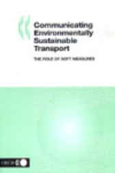 Communicating Environmentally Sustainable Transport by Organisation for Economic Co-operation and Development