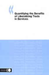 Quantifying the Benefits of Liberalising Trade in Services by Organisation for Economic Co-operation and Development