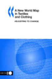 A New World Map in Textiles and Clothing by Organisation for Economic Co-operation and Development