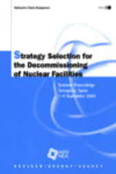 Strategy Selection for the Decommissioning of Nuclear Facilities by Organisation for Economic Co-operation and Development