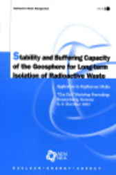 Stability and Buffering Capacity of the Geosphere for Long-term Isolation of Radioactive Waste by Organisation for Economic Co-operation and Development