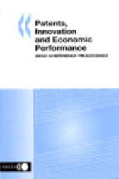 Patents, Innovation and Economic Performance by Organisation for Economic Co-operation and Development