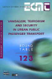 N° 123:  Vandalism, Terrorism and Security in Urban Public Passenger Transport by Organisation for Economic Co-operation and Development