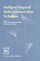 Intelligent Integrated Media Communication Techniques by Jurij F. Tasic