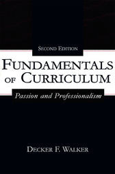 Fundamentals of Curriculum by Decker F. Walker