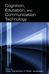 Cognition, Education, and Communication Technology by PETER GARDENFORS