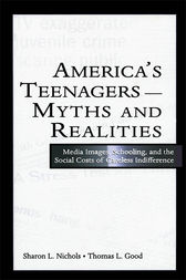 America's Teenagers--Myths and Realities by Sharon L. Nichols