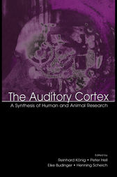 The Auditory Cortex by Peter Heil